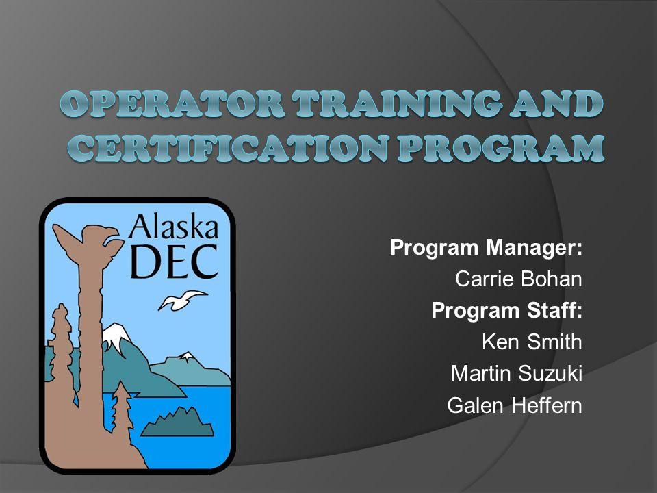 Program Manager: Carrie Bohan Program Staff: Ken Smith Martin Suzuki Galen Heffern