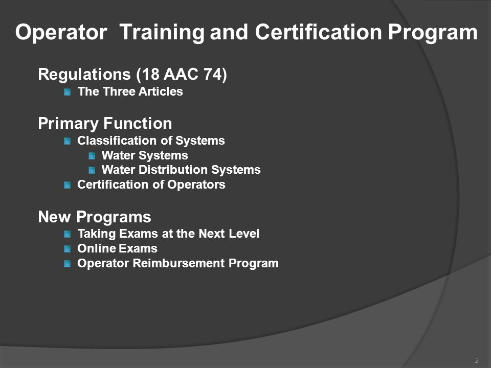 Operator Certification Eligibility Requirements – Large Systems Level IV Water Distribution High School Diploma or G.E.D.; Six years of operating experience, of which three years must be specific to water distribution in a class III or higher facility; and One year of postsecondary education (45 CEUs).