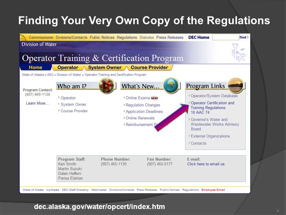 Finding Your Very Own Copy of the Regulations dec.alaska.gov/water/opcert/index.htm 4