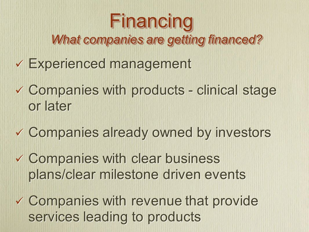 Financing What companies are getting financed.