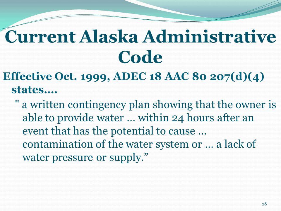 Current Alaska Administrative Code Effective Oct. 1999, ADEC 18 AAC 80 207(d)(4) states….