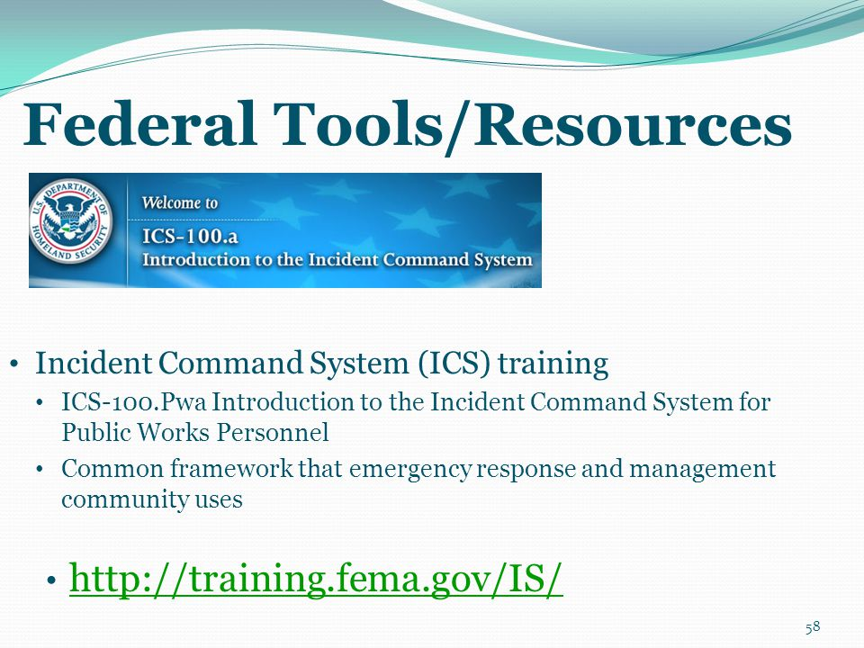 Federal Tools/Resources Incident Command System (ICS) training ICS-100.Pwa Introduction to the Incident Command System for Public Works Personnel Comm