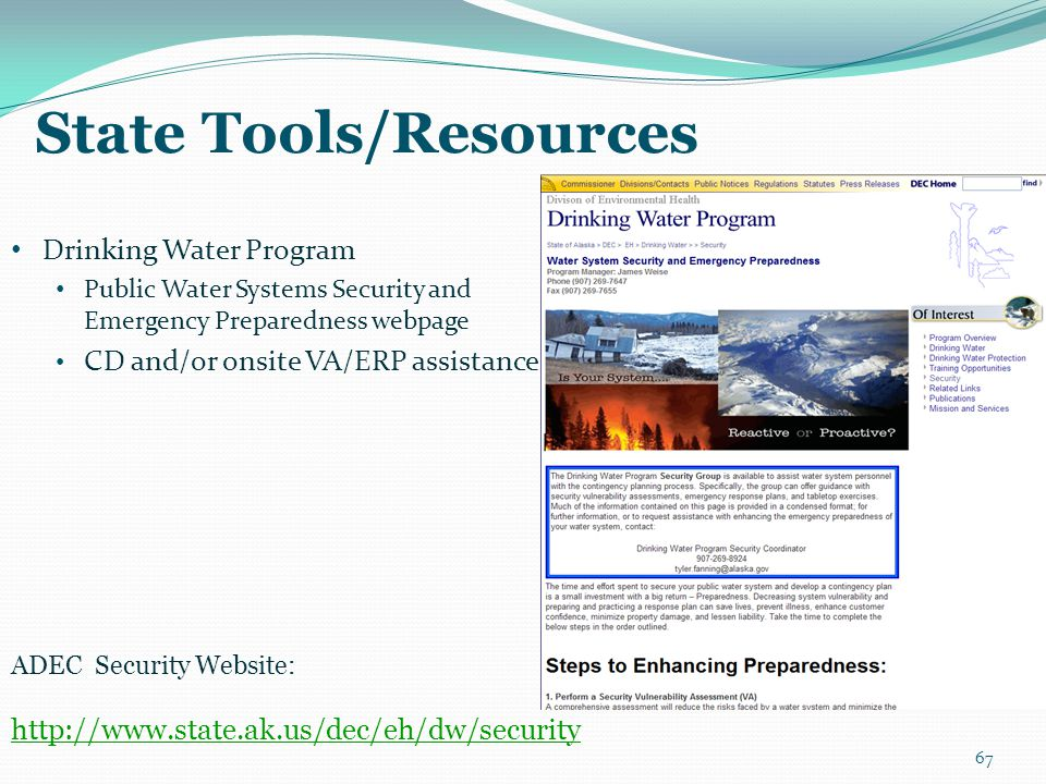 State Tools/Resources Drinking Water Program Public Water Systems Security and Emergency Preparedness webpage CD and/or onsite VA/ERP assistance 67 AD