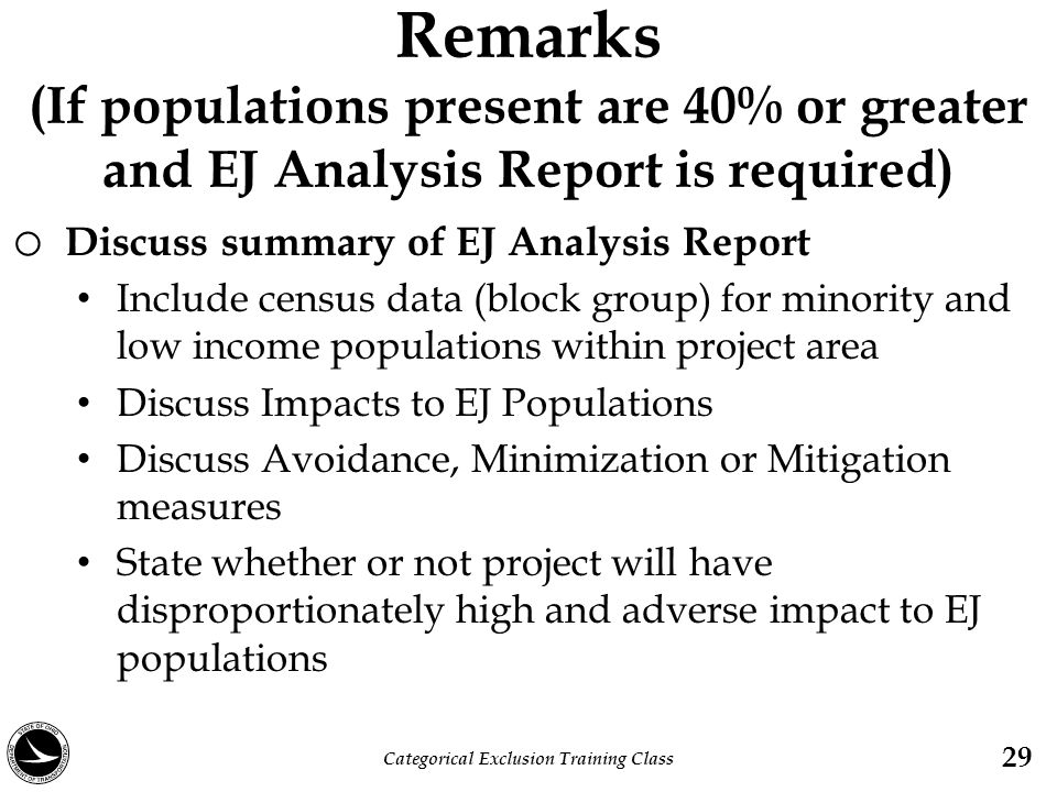Remarks (If populations present are 40% or greater and EJ Analysis Report is required) o Discuss summary of EJ Analysis Report Include census data (bl