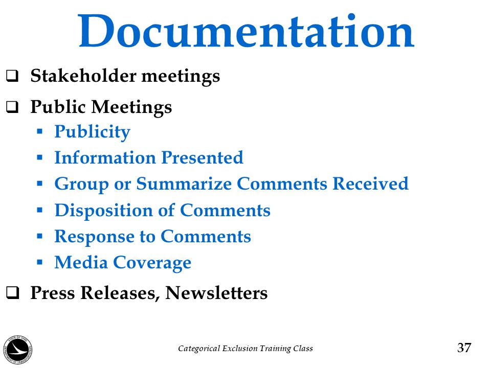 Documentation  Stakeholder meetings  Public Meetings  Publicity  Information Presented  Group or Summarize Comments Received  Disposition of Com