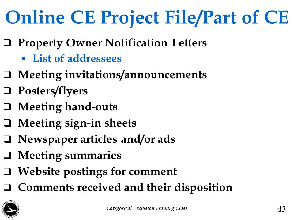 Online CE Project File/Part of CE  Property Owner Notification Letters  List of addressees  Meeting invitations/announcements  Posters/flyers  Me