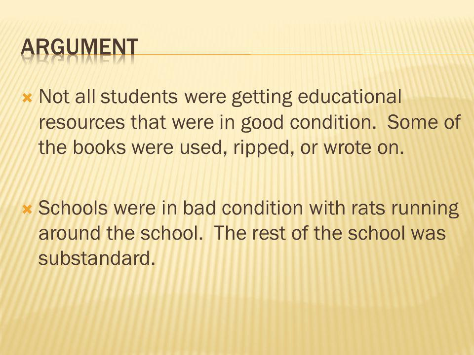  Not all students were getting educational resources that were in good condition.