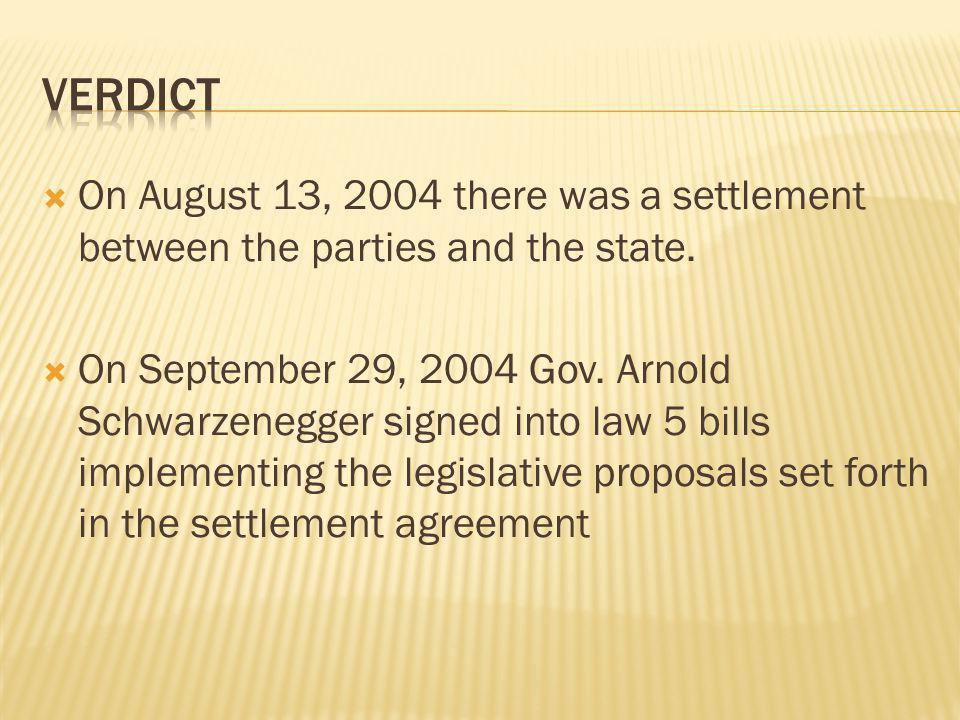  On August 13, 2004 there was a settlement between the parties and the state.