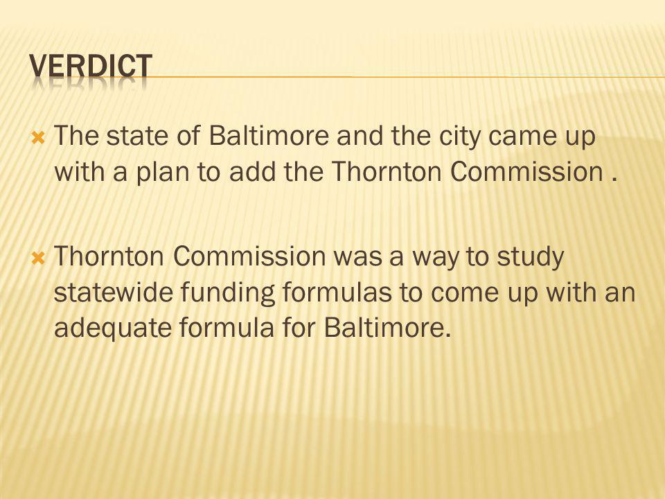  The state of Baltimore and the city came up with a plan to add the Thornton Commission.