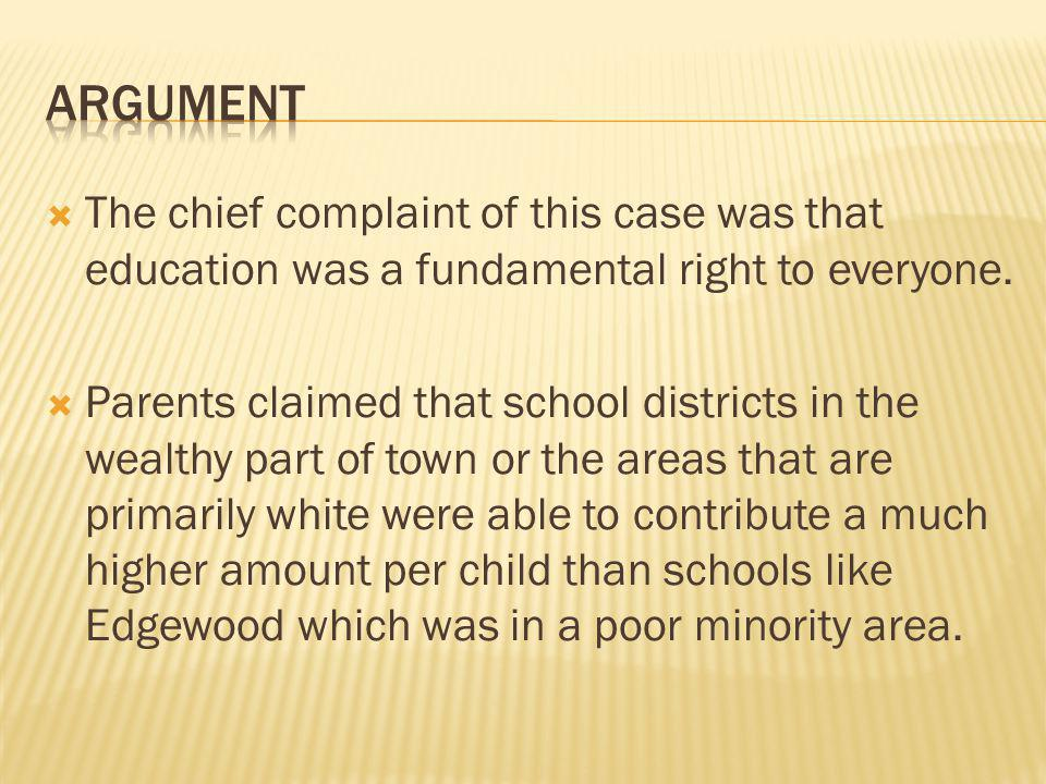  The chief complaint of this case was that education was a fundamental right to everyone.