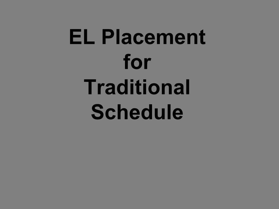 EL Placement for Traditional Schedule