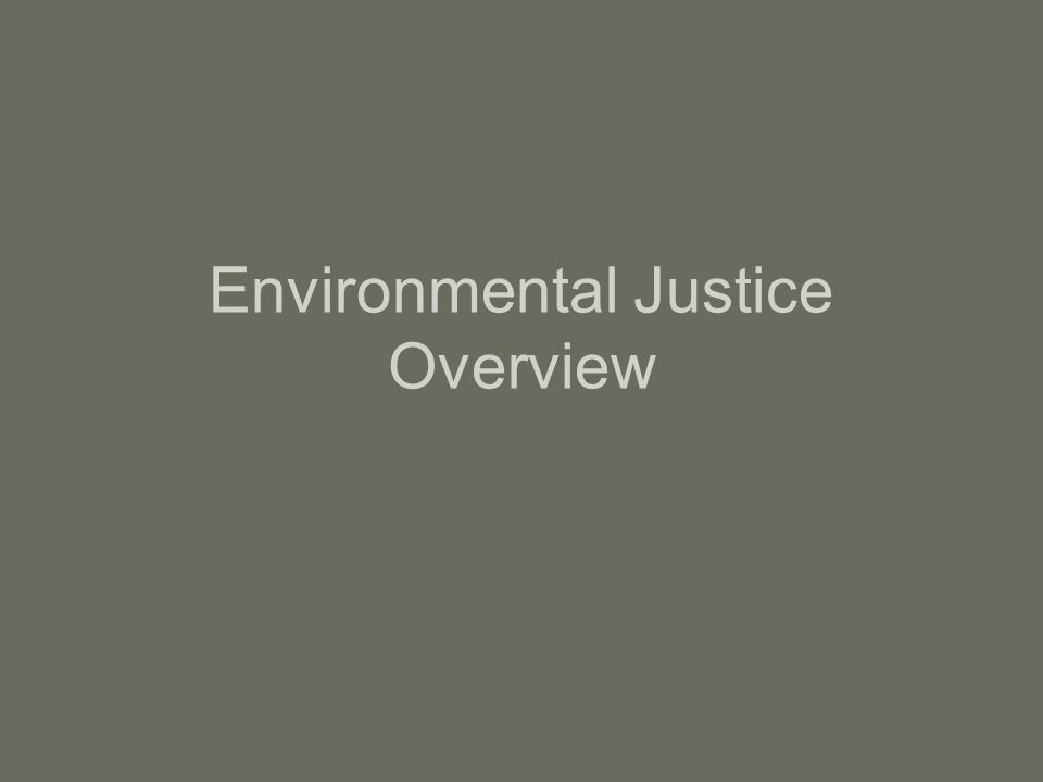 Environmental Justice Overview