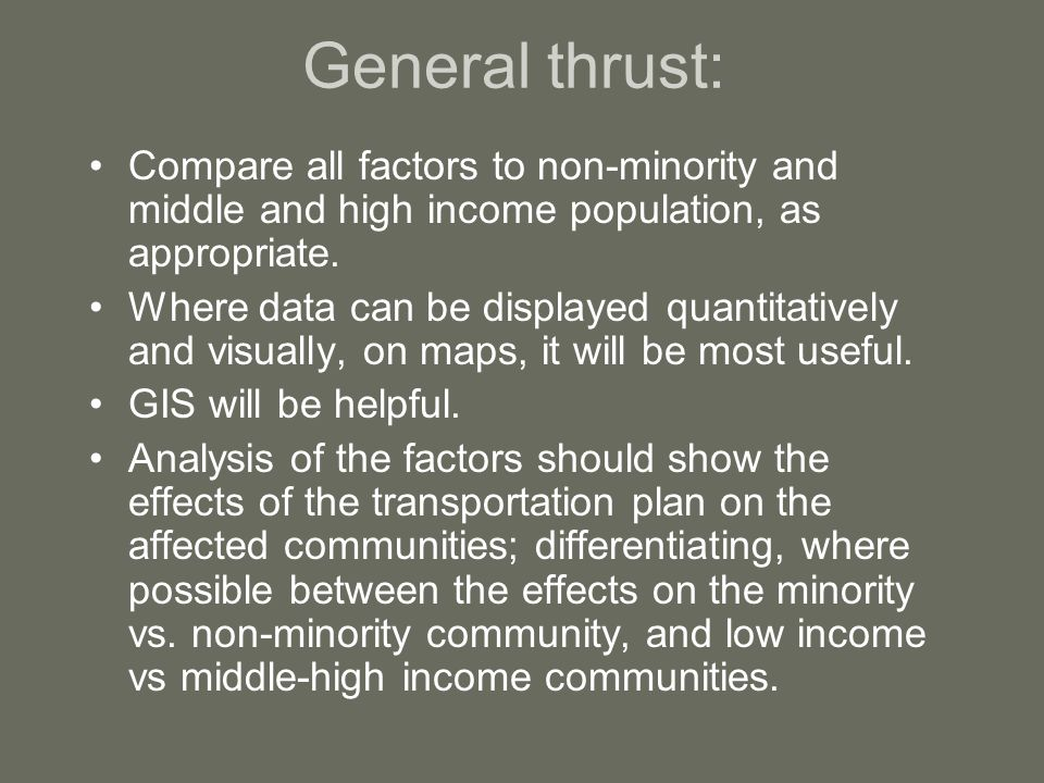 General thrust: Compare all factors to non-minority and middle and high income population, as appropriate.