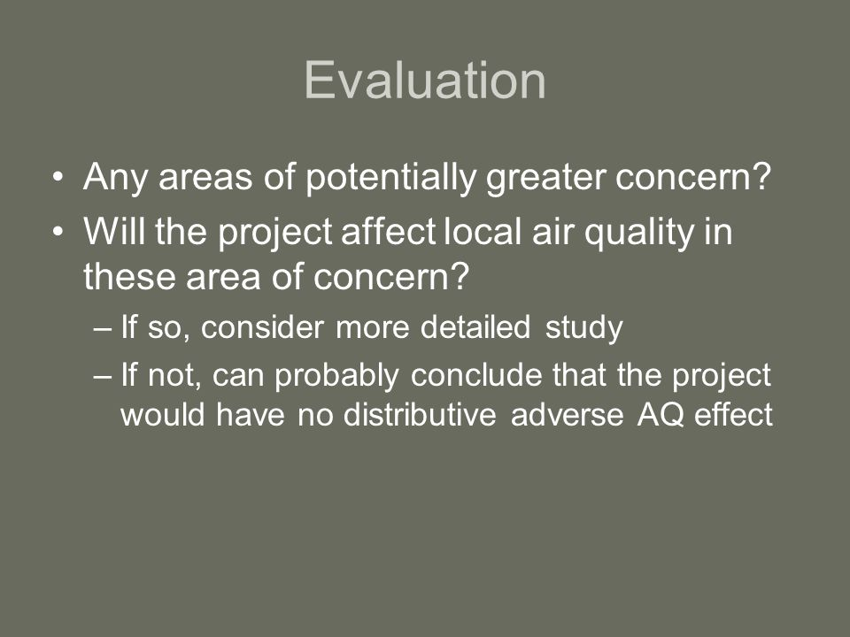 Evaluation Any areas of potentially greater concern.