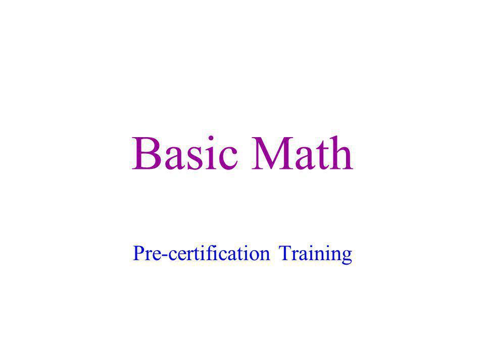 Basic Math Pre-certification Training