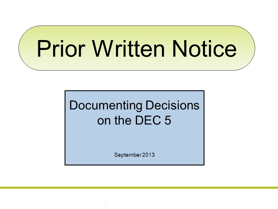 Prior Written Notice Documenting Decisions on the DEC 5 September 2013