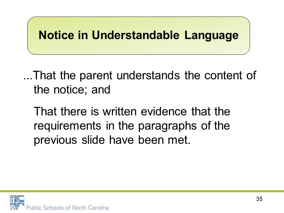 ...That the parent understands the content of the notice; and That there is written evidence that the requirements in the paragraphs of the previous s