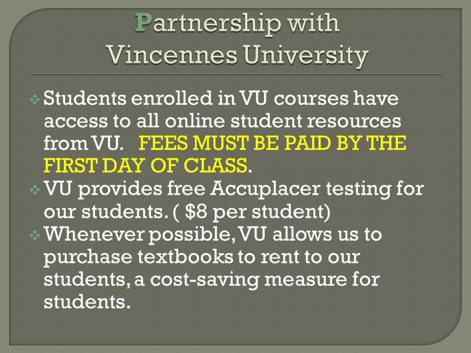  Students enrolled in VU courses have access to all online student resources from VU.