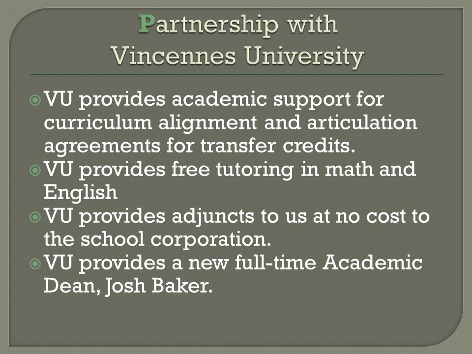  VU provides academic support for curriculum alignment and articulation agreements for transfer credits.