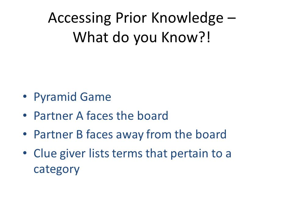 Accessing Prior Knowledge – What do you Know .