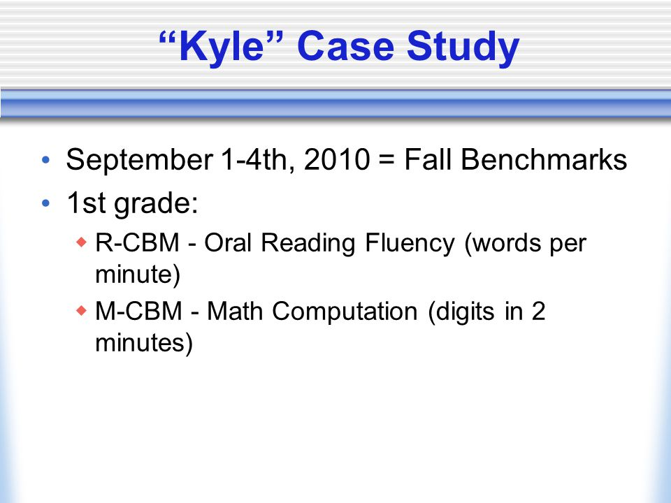 Tier II Progress Monitoring Oral Reading Fluency 10/30/2010 = 9 wpm 11/15/2010 = 6 wpm 12/2/2010 = 6 wpm 12/17/2010 = 11 wpm Math Computation 10/30/2010 = 3 digits 11/15/2010 = 3 digits 12/2/2010 = 5 digits 12/17/2010 = 4 digits