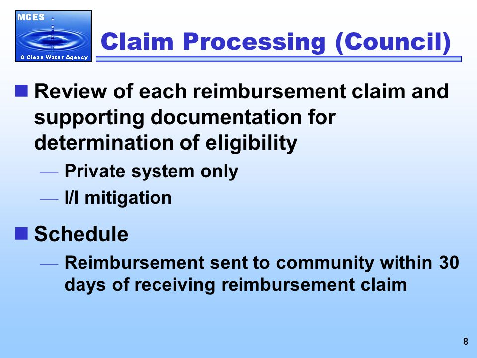 8 Claim Processing (Council) Review of each reimbursement claim and supporting documentation for determination of eligibility — Private system only — I/I mitigation Schedule — Reimbursement sent to community within 30 days of receiving reimbursement claim