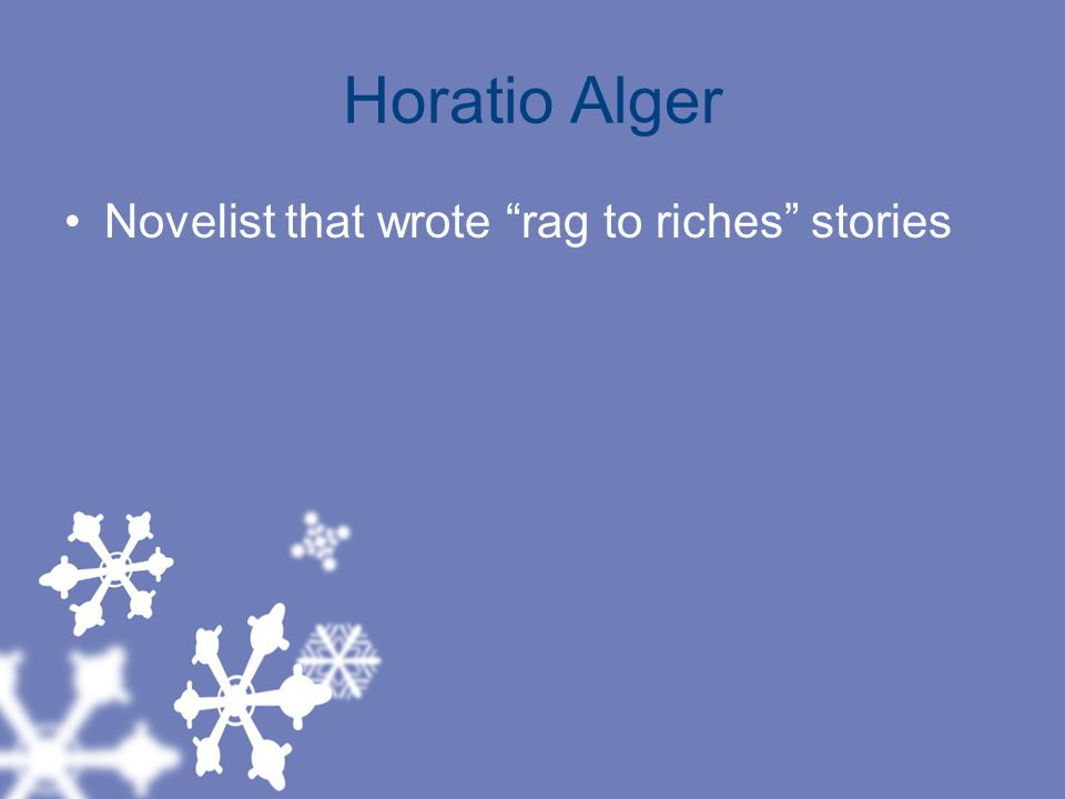 Horatio Alger Novelist that wrote rag to riches stories