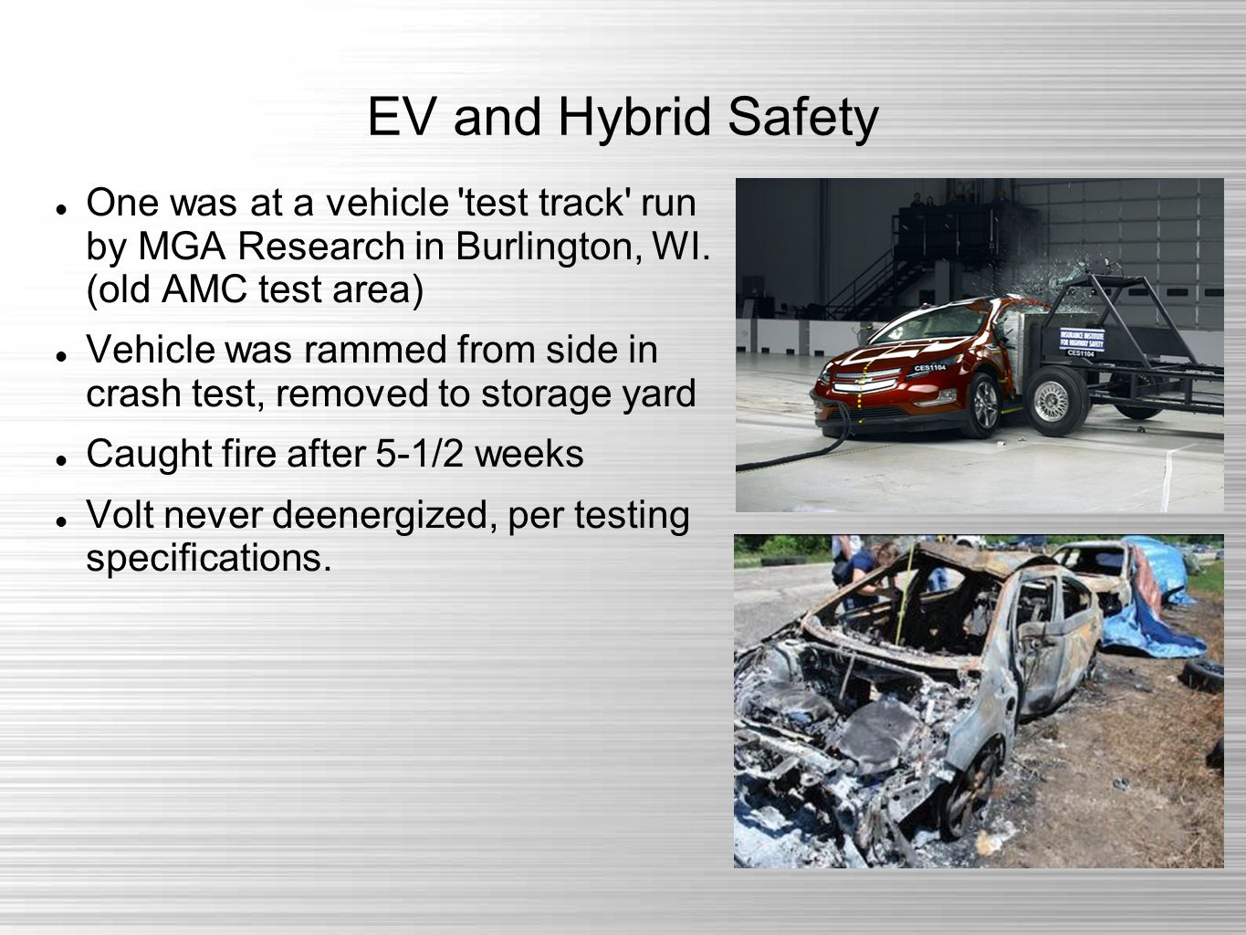EV and Hybrid Safety One was at a vehicle test track run by MGA Research in Burlington, WI.
