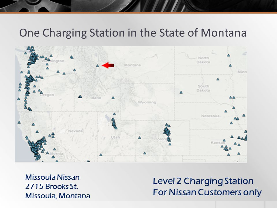 One Charging Station in the State of Montana Missoula Nissan 2715 Brooks St.