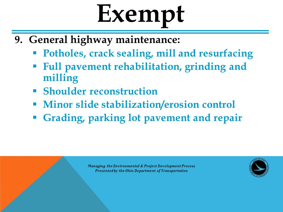 9.General highway maintenance:  Potholes, crack sealing, mill and resurfacing  Full pavement rehabilitation, grinding and milling  Shoulder reconst