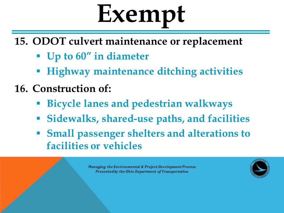 """Exempt 15.ODOT culvert maintenance or replacement  Up to 60"""" in diameter  Highway maintenance ditching activities 16.Construction of:  Bicycle lane"""