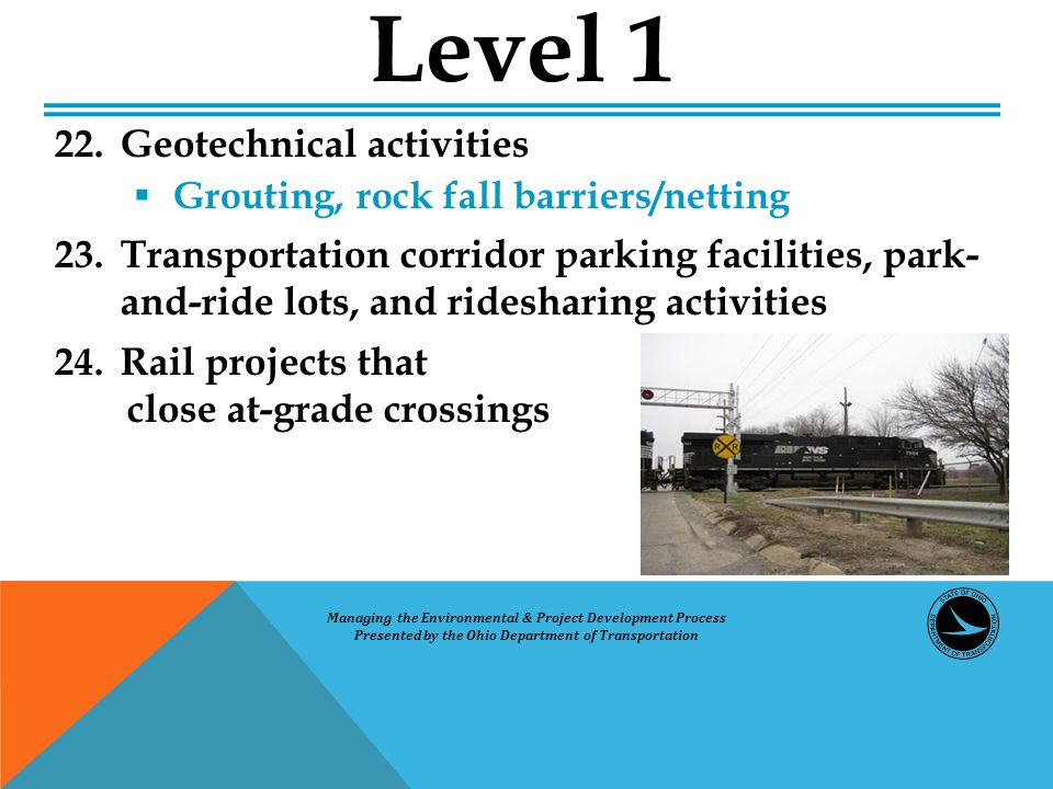 22. Geotechnical activities  Grouting, rock fall barriers/netting 23. Transportation corridor parking facilities, park- and-ride lots, and ridesharin
