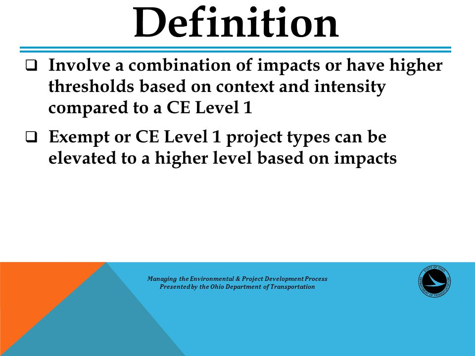  Involve a combination of impacts or have higher thresholds based on context and intensity compared to a CE Level 1  Exempt or CE Level 1 project ty