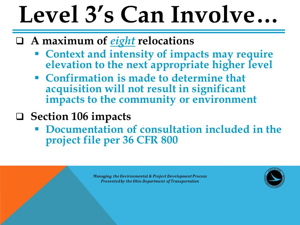  A maximum of eight relocations  Context and intensity of impacts may require elevation to the next appropriate higher level  Confirmation is made