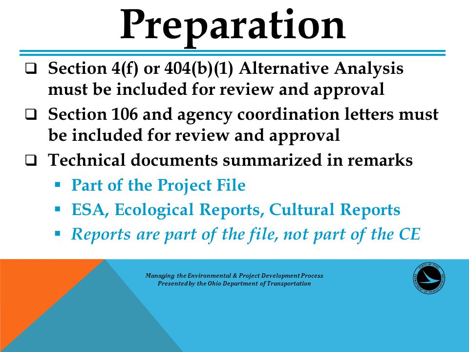  Section 4(f) or 404(b)(1) Alternative Analysis must be included for review and approval  Section 106 and agency coordination letters must be includ