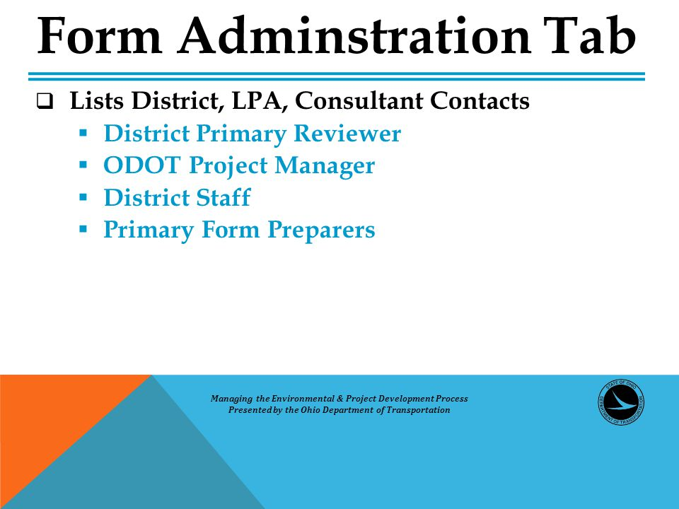  Lists District, LPA, Consultant Contacts  District Primary Reviewer  ODOT Project Manager  District Staff  Primary Form Preparers Form Adminstra