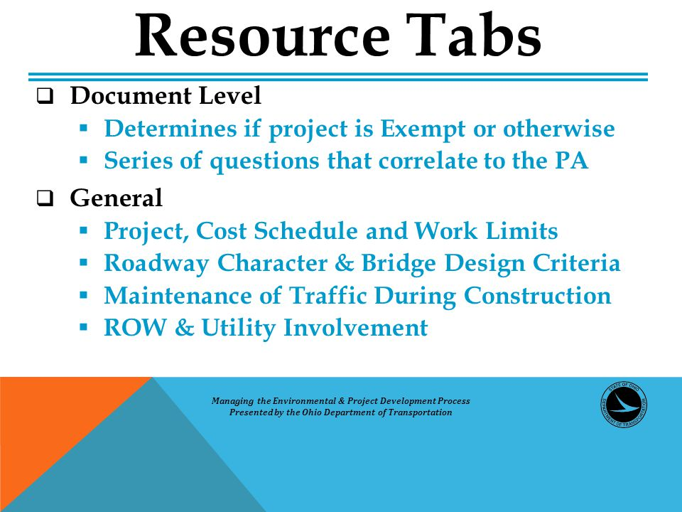  Document Level  Determines if project is Exempt or otherwise  Series of questions that correlate to the PA  General  Project, Cost Schedule and