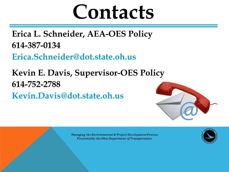 Erica L. Schneider, AEA-OES Policy 614-387-0134 Erica.Schneider@dot.state.oh.us Kevin E.
