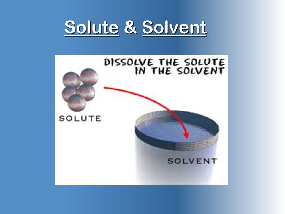 Solute & Solvent