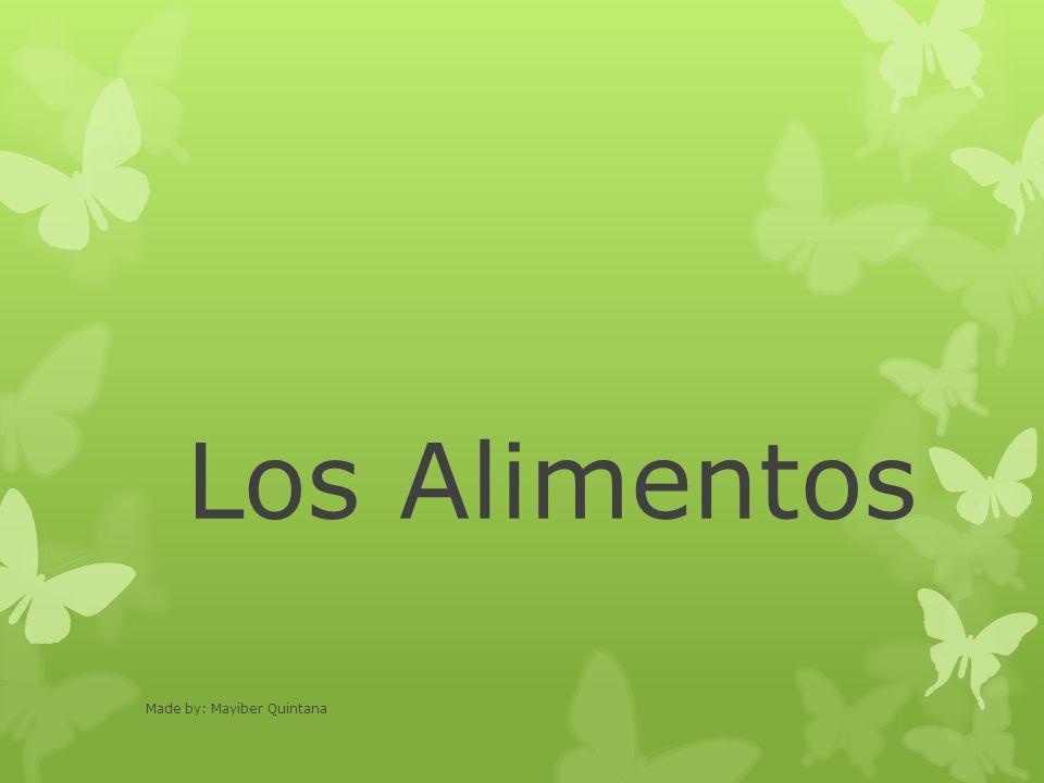 Los Alimentos Made by: Mayiber Quintana