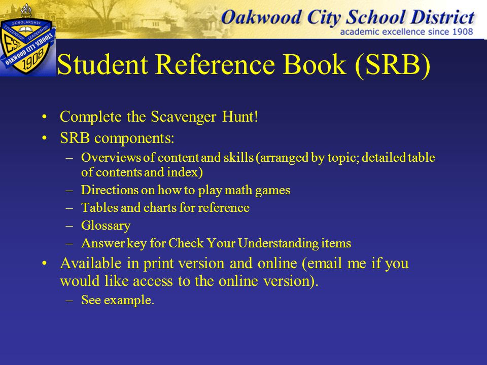 Student Reference Book (SRB) Complete the Scavenger Hunt.