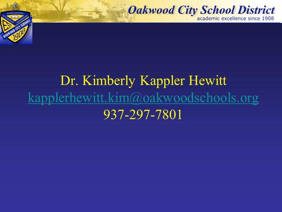 Dr. Kimberly Kappler Hewitt kapplerhewitt.kim@oakwoodschools.org 937-297-7801 kapplerhewitt.kim@oakwoodschools.org