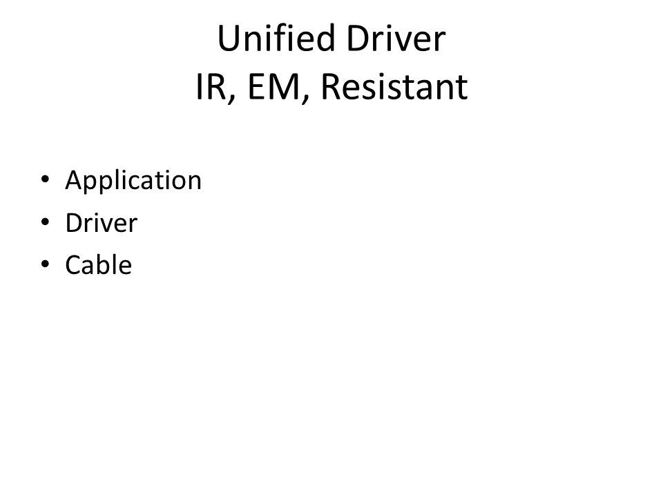 Unified Driver IR, EM, Resistant Application Driver Cable