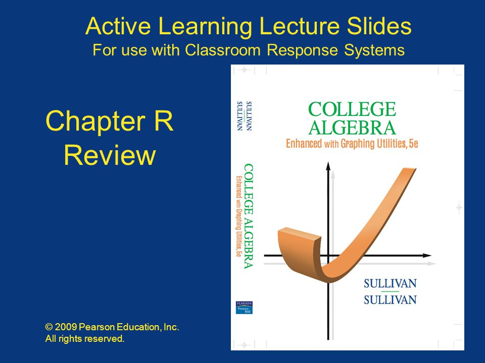 Slide R - 72 Copyright © 2009 Pearson Education, Inc.