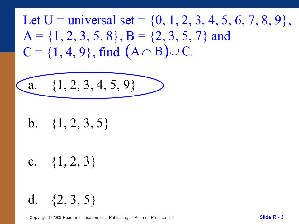 Slide R - 3 Copyright © 2009 Pearson Education, Inc.