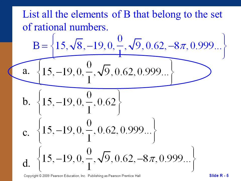 Slide R - 26 Copyright © 2009 Pearson Education, Inc.