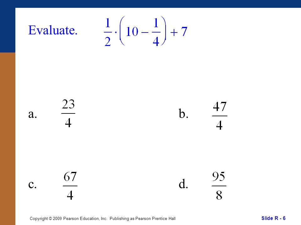Slide R - 7 Copyright © 2009 Pearson Education, Inc.