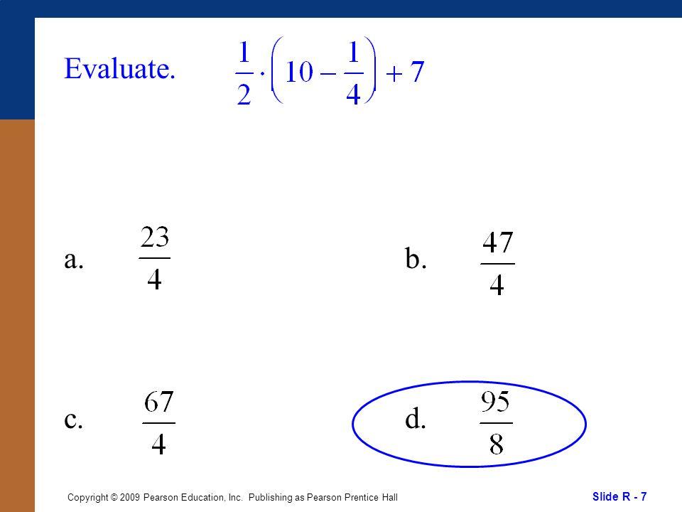 Slide R - 18 Copyright © 2009 Pearson Education, Inc.
