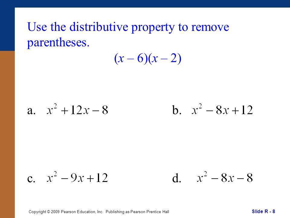 Slide R - 9 Copyright © 2009 Pearson Education, Inc.