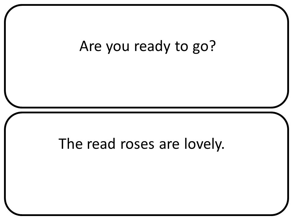 Are you ready to go The read roses are lovely.
